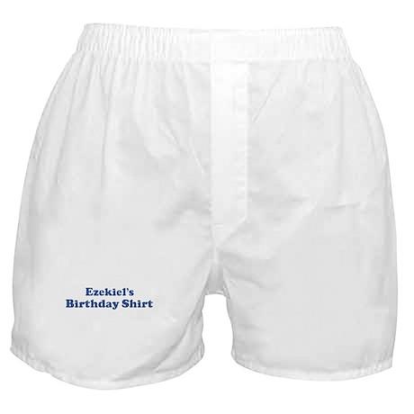 Ezekiel birthday shirt Boxer Shorts