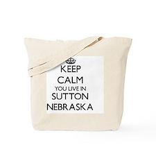 Keep calm you live in Sutton Nebraska Tote Bag
