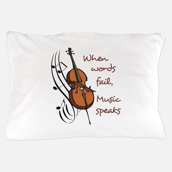 WHEN WORDS FAIL Pillow Case