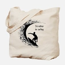 I'd Rather Be Surfing Tote Bag