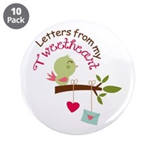 """LETTERS FROM MY TWEETHEART 3.5"""" Button (10 pack)"""