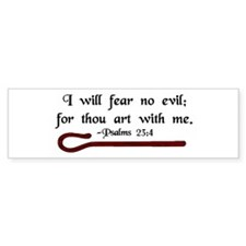 """I Fear No Evil"" Bumper Bumper Sticker"