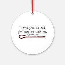 """I Fear No Evil"" Ornament (Round)"