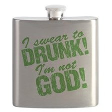 I Swear To Drunk I'm Not God Flask