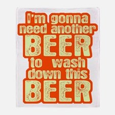 I'm Gonna Need Another Beer Throw Blanket