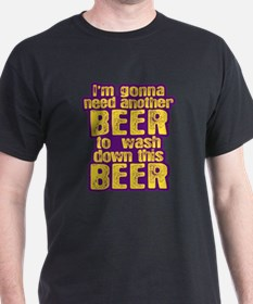 I'm Gonna Need Another Beer T-Shirt