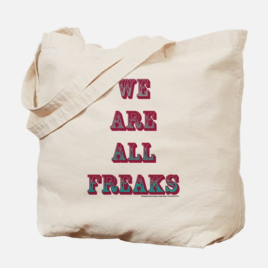 We Are All Freaks Tote Bag