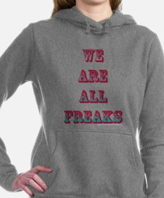 We Are All Freaks Women's Hooded Sweatshirt