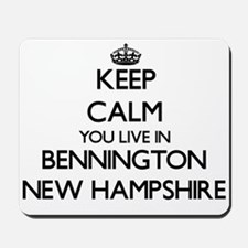 Keep calm you live in Bennington New Ham Mousepad