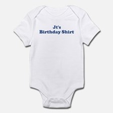 Jt birthday shirt Infant Bodysuit