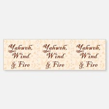 Bumper sticker. Yahweh Wind and Fire