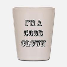 I'm A Good Clown Shot Glass