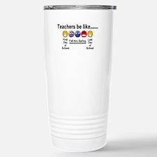 Teachers Be Like Travel Mug
