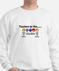 Teachers Be Like Sweatshirt