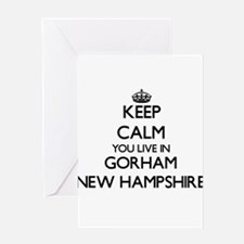 Keep calm you live in Gorham New Ha Greeting Cards
