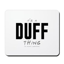 It's a Duff Thing Mousepad