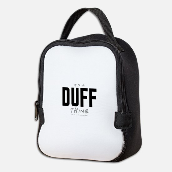 It's a Duff Thing Neoprene Lunch Bag