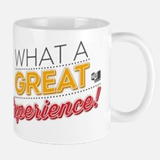 Click Here For: MG: What a Great Experience! Mugs