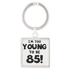 85th Birthday Humor Square Keychain
