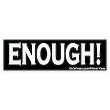 """""""Enough"""" Protest Bumper Bumper Sticker"""