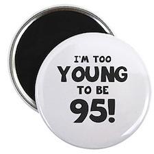 95th Birthday Humor Magnet