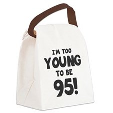 95th Birthday Humor Canvas Lunch Bag