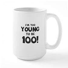 100th Birthday Humor Mug