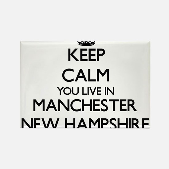Keep calm you live in Manchester New Hamps Magnets