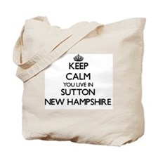 Keep calm you live in Sutton New Hampshir Tote Bag