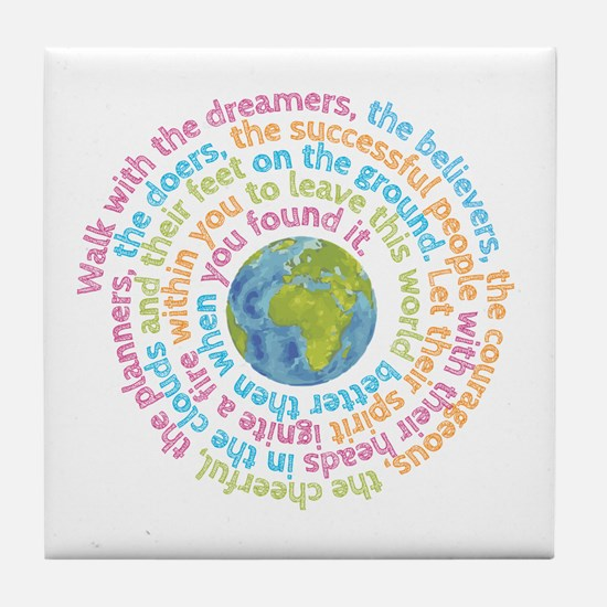 Walk with the dreamers Tile Coaster