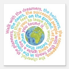 "Walk with the dreamers Square Car Magnet 3"" x 3"""