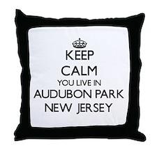 Keep calm you live in Audubon Park Ne Throw Pillow