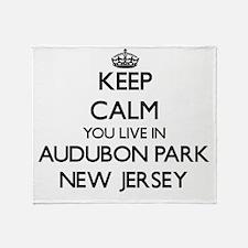 Keep calm you live in Audubon Park N Throw Blanket