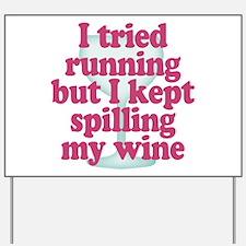 Wine vs Running Lazy Humor Yard Sign