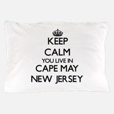 Keep calm you live in Cape May New Jer Pillow Case