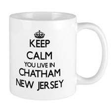 Keep calm you live in Chatham New Jersey Mugs