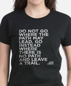 Do not go where the path may lead T-Shirt