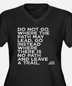 Do not go where the path may lea Plus Size T-Shirt