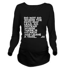 Do not go where the Long Sleeve Maternity T-Shirt