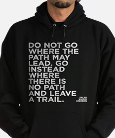 Do not go where the path may lead Hoody