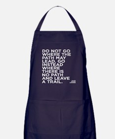 Do not go where the path may lead Apron (dark)