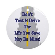 Don't Text & Drive Ornament (Round)