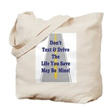 Don't Text & Drive Tote Bag