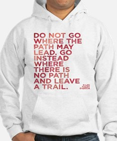 Do Not Go Where The Path May Lea Jumper Hoody