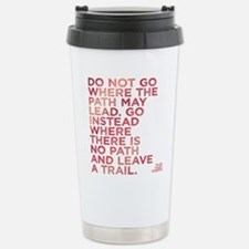 Do Not Go Where The Pat Stainless Steel Travel Mug