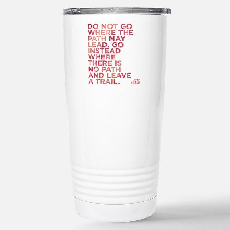 Do Not Go Where The Pat Stainless Steel Travel Mug