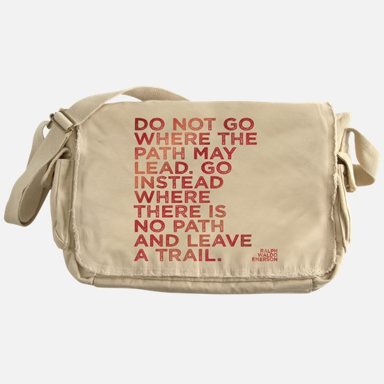 Do Not Go Where The Path May Lead. Messenger Bag