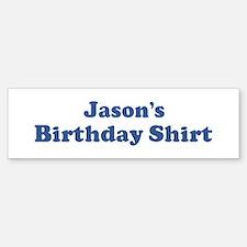 Jason birthday shirt Bumper Bumper Bumper Sticker