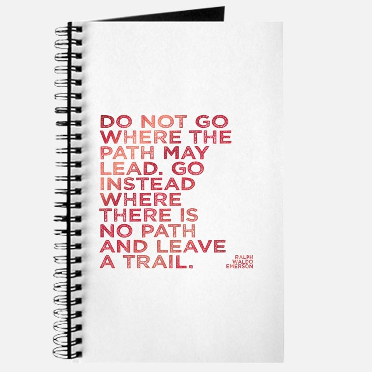 Do Not Go Where The Path May Lead. Journal