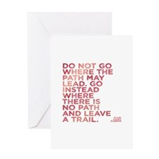 Do Not Go Where The Path May Lead. Greeting Cards